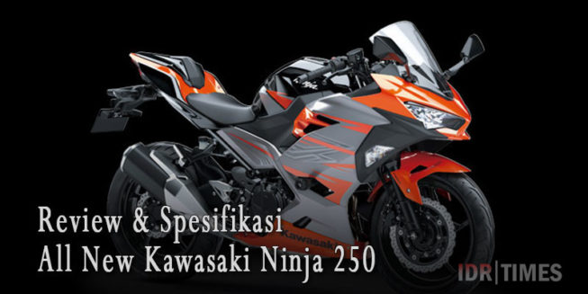 Kawasaki All New Ninja 250 versi 2018 – Review & Harga