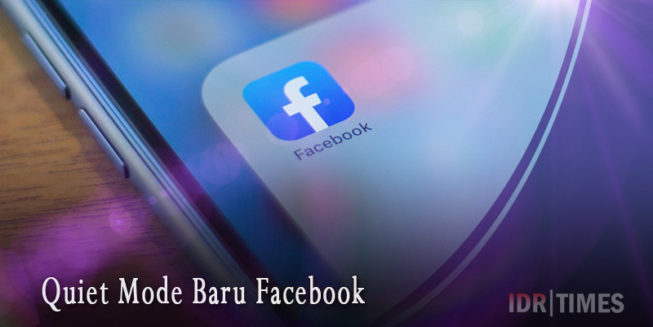 Quiet Mode Baru Facebook Batasi Waktu di Sosial Media